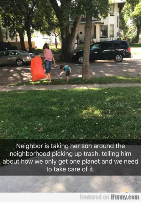 Neighbor Is Taking Her Son Around The...