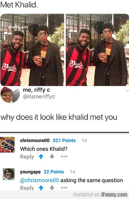 Met Khalid - Why Does It Look Like...