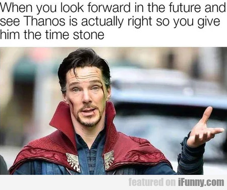 When You Look Forward In The Future And See...
