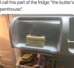 I Call This Part Of The Fridge - The Butter's...