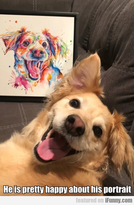 He Is Pretty Happy About His Portrait