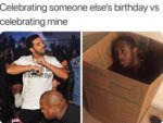 Celebrating Someone Else's Birthday Vs...