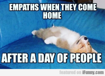 Empaths When They Come Home
