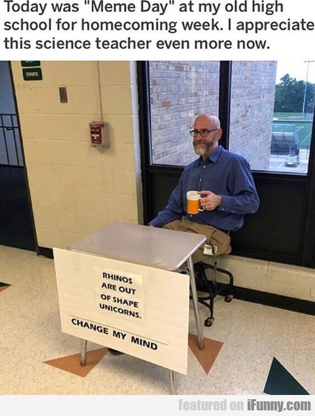 Today Was Meme Day At My Old High School...