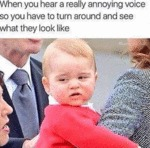 When You Hear A Really Annoying Voice So You...