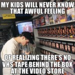 My Kids Will Never Know That Awful Feeling...