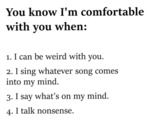 You Know I'm Comfortable With You When...