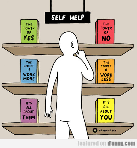 Self Help. The Power Of Yes. The Power Of No.
