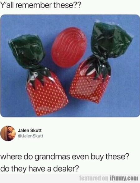 Y'all Remember These - Where Do Grandmas...