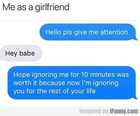 Me As A Girlfriend - Hello Pls Give Me Attention..