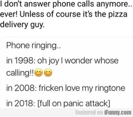 I Don't Answer Phone Calls Anymore.. Ever!