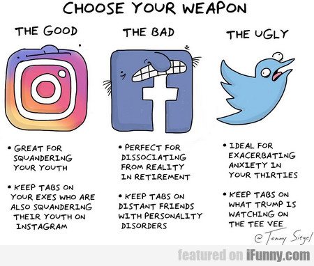 Choose Your Weapon. The Good. The Bad. The Ugly.