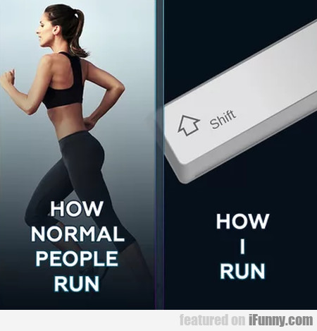 How normal people run - How I run