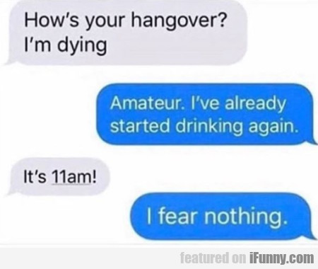How's Your Hangover - I'm Dying - Amateur...