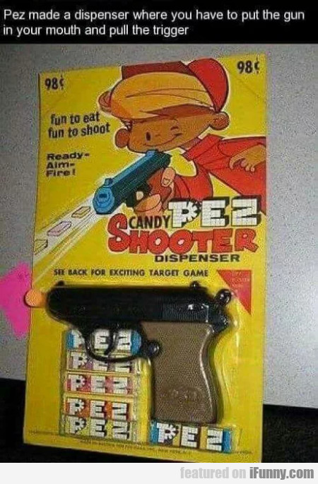 Pez Made A Dispenser Where You Have To...
