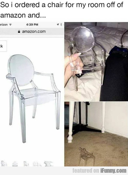 So I Ordered A Chair For My Room Off Amazon...