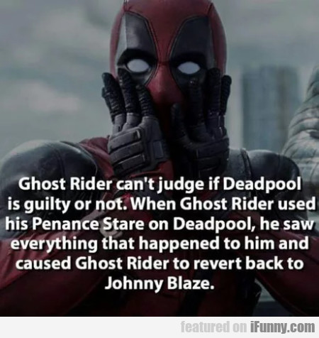 Ghost Rider Can't Judge If Deadpool Is Guilty Or..