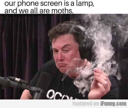 Our Phone Screen Is A Lamp And We All Are...