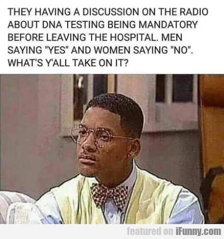 They Having A Discussion On The Radio About Dna...