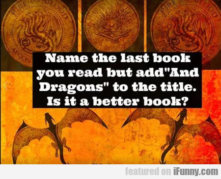 Name The Last Book You Read And But Add...