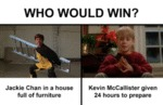 Who Would Win - Jackie Chan In A House...