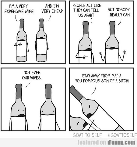 I'm A Very Expensive Wine. And I'm Very Cheap.