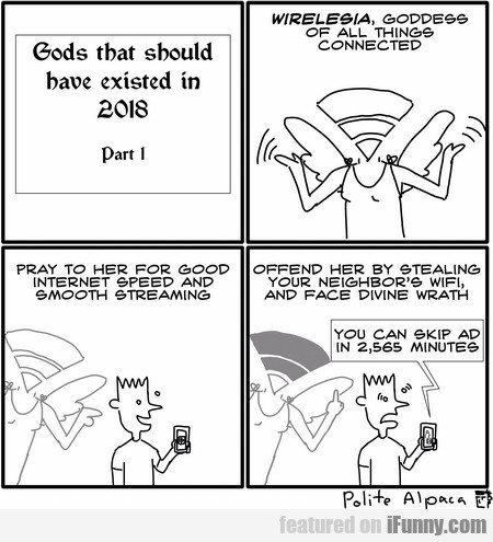 Gods That Should Have Existed In 2018 - Part 1