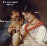 Do You Speak Italian? - Yes - Say Something...