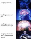 Laughing At Jokes - Laughing At Your Own Joke...