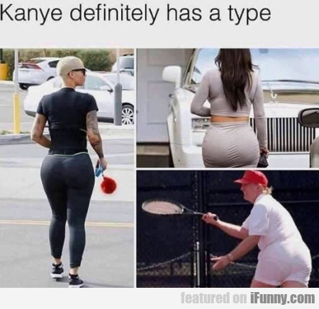Kanye Definitely Has A Type