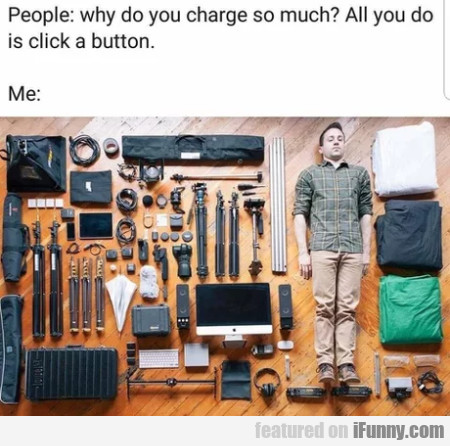 People - Why Do You Charge So Much - All You Do...