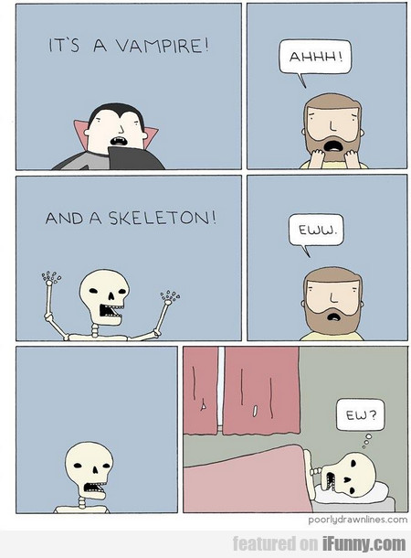 It's A Vampire! Ahhh! And A Skeleton!