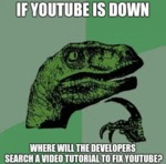 If Youtube Is Down Where Will The Developers...