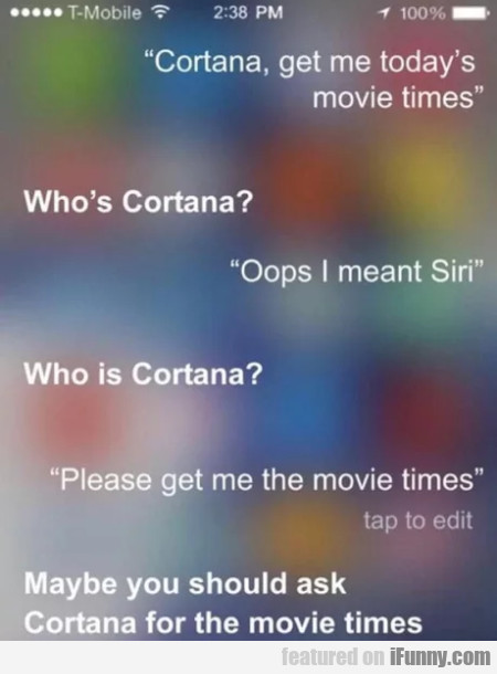 Cortana, Get Me Today's Movie Times - Who's...