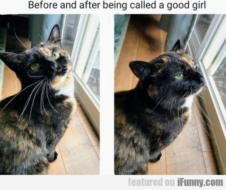 Before And After Being Called A Good Girl