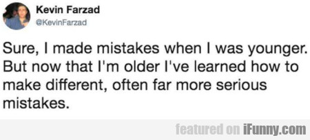 Sure, I Made Mistakes When I Was Younger...