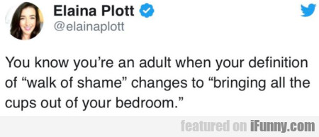 You Know You're An Adult When Your Definition...