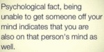 Psychological Fact, Being Unable To Get Someone...