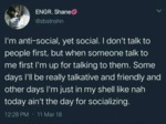 I'm Anti-social, Yet Social. I Don't Talk To...