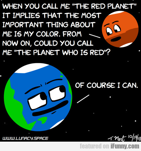 when you call me the red planet it implies that...