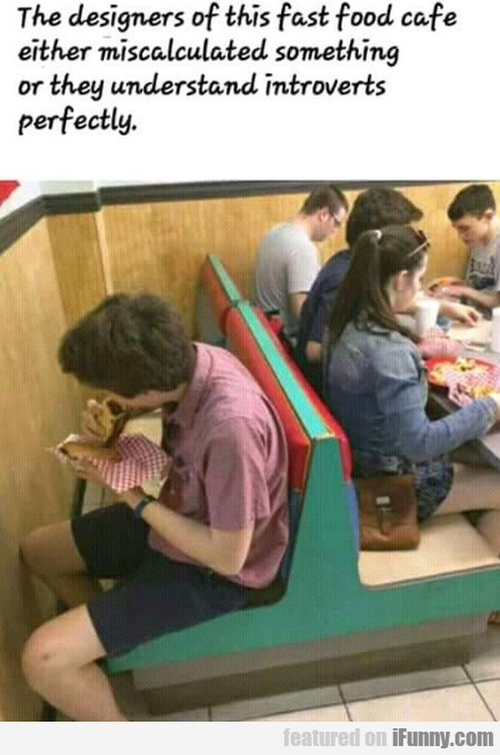 The Designers Of This Fast Food Cafe Either...