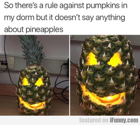 So There's A Rule Against Pumpkins In My...