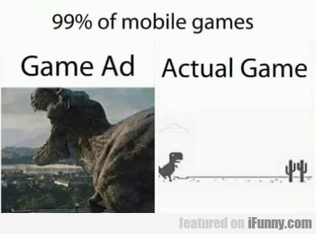 99% Of Mobile Games - Games Ad - Actual Game