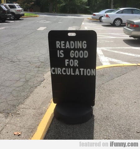 Reading Is Good For Circulation