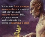 You Cannot Force Someone To Comprehend A...