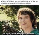 When You Ask Your German Grandpa What He...