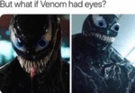 But What If Venom Had Eyes?