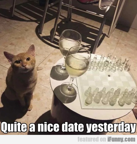 Quite A Nice Date Yesterday
