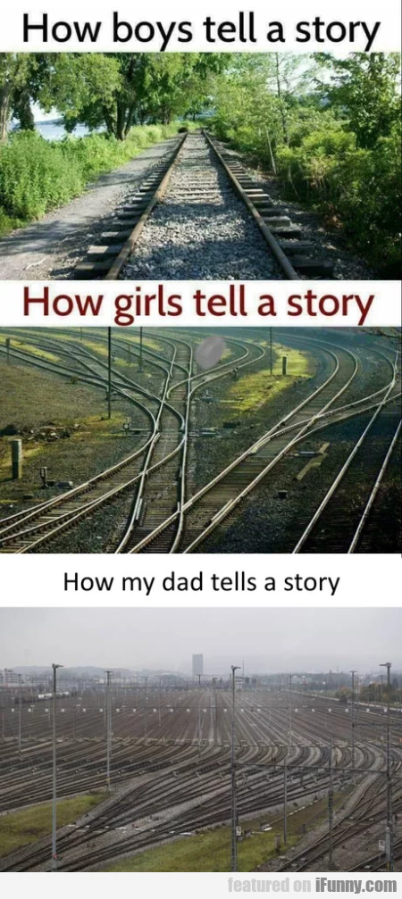 How Boys Tell A Story - How Girls Tell A Story