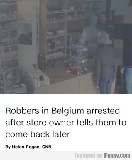Robbers in Belgium arrested after store...